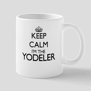 Keep calm I'm the Yodeler Mugs