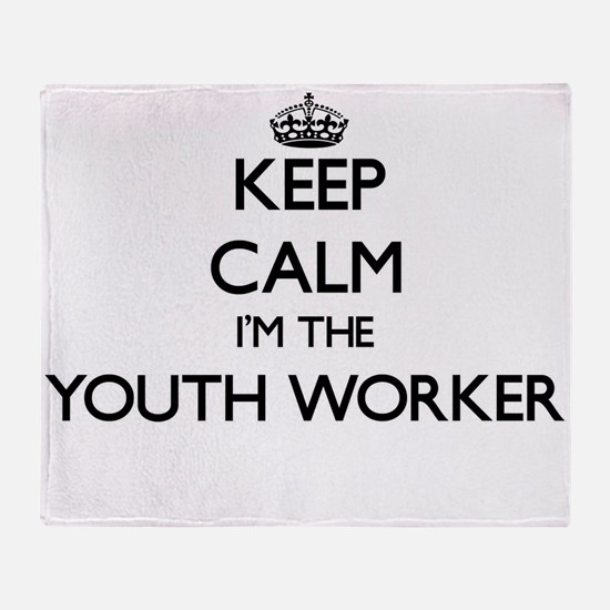 Keep calm I'm the Youth Worker Throw Blanket