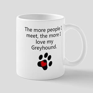 The More I Love My Greyhound Mugs