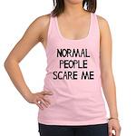 Normal People Scare Me Humor Racerback Tank Top