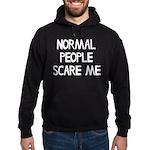 Normal People Scare Me Humor Hoodie (dark)