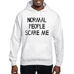 Normal People Scare Me Humor Hooded Sweatshirt