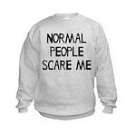 Normal People Scare Me Humor Kids Sweatshirt