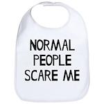 Normal People Scare Me Humor Bib