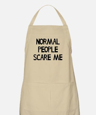 Normal People Scare Me Humor Apron