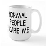 Normal People Scare Me Humor Large Mug