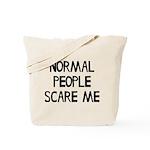 Normal People Scare Me Humor Tote Bag