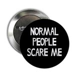 Normal People Scare Me Humor 2.25