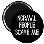Normal People Scare Me Humor Magnet