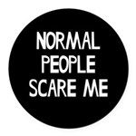 Normal People Scare Me Humor Round Car Magnet