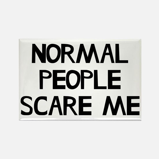 Normal People Scare Me Humor Rectangle Magnet