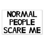 Normal People Scare Me Humor Sticker (Rectangle)