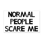 Normal People Scare Me Humor 20x12 Wall Decal