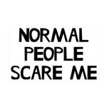 Normal People Scare Me Humor 35x21 Wall Decal