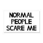 Normal People Scare Me Humor Car Magnet 20 x 12