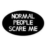 Normal People Scare Me Humor Sticker (Oval 10 pk)