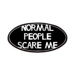 Normal People Scare Me Humor Patches