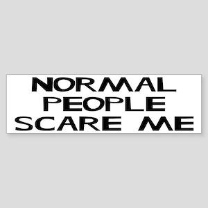 Normal People Scare Me Humor Sticker (Bumper)