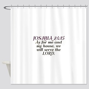 Joshua 24:15 - Serve the Lord Shower Curtain
