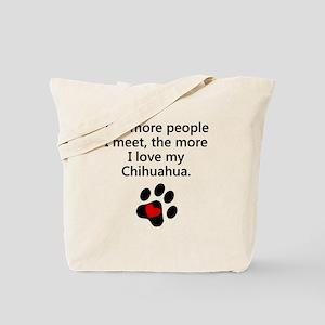 The More I Love My Chihuahua Tote Bag