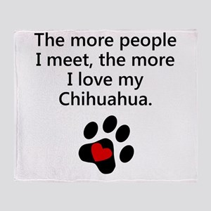 The More I Love My Chihuahua Throw Blanket