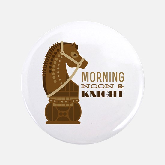 """Morning & Knight 3.5"""" Button"""