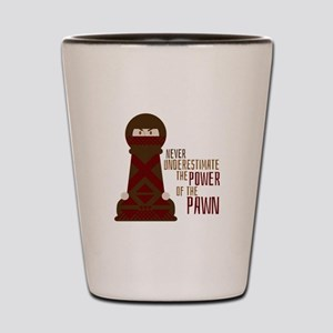 Power Of Pawn Shot Glass