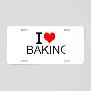 I Love Baking Aluminum License Plate