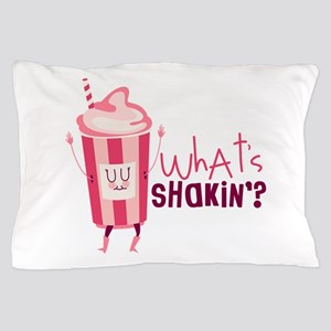 Whats Shakin? Pillow Case
