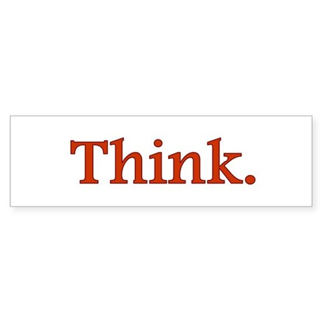Think Bumper Sticker