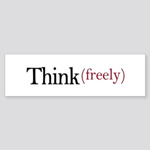 Think freely Bumper Sticker
