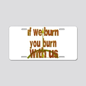 I We Burn Small Arrow Aluminum License Plate