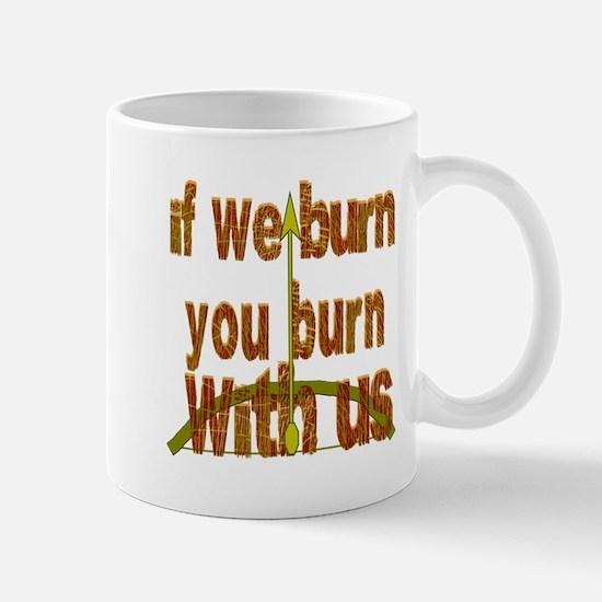 I We Burn Small Arrow Mugs