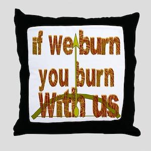 I We Burn Small Arrow Throw Pillow