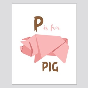 P Is For Pig Posters