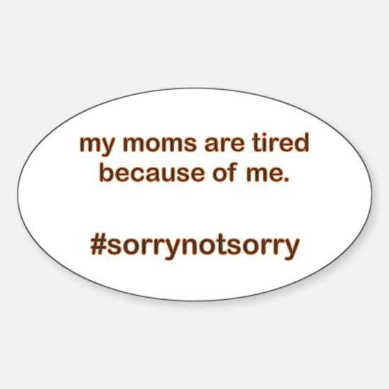 Sorrynotsorrymoms Orange Sticker (Oval)