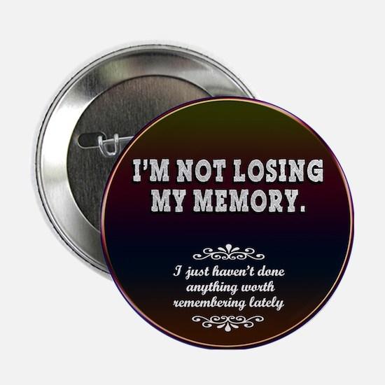 """Memory Loss... 2.25"""" Button"""