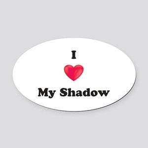 I Love My Shadow Oval Car Magnet