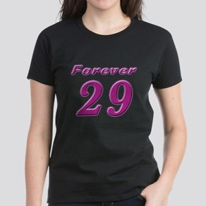 Forever 29 Women's Dark T-Shirt