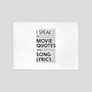 I Speak in Movie Quotes and Song Lyrics 5'x7'Area
