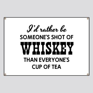 I'd Rather Be Someone's Shot of Whiskey than Every