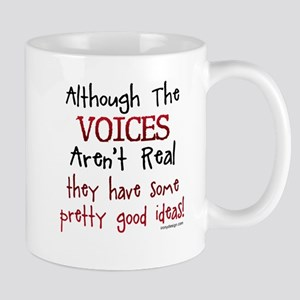 Although The Voices Aren't Real Funny Saying Mugs