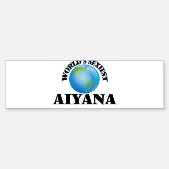 World's Sexiest Aiyana Bumper Bumper Bumper Sticker