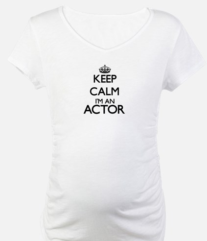 Keep calm I'm an Actor Shirt