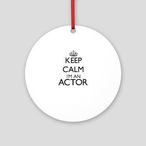 Keep calm I'm an Actor Ornament (Round)