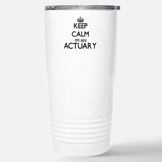 Keep calm I'm an Actuar Stainless Steel Travel Mug