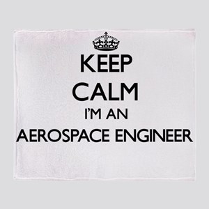 Keep calm I'm an Aerospace Engineer Throw Blanket
