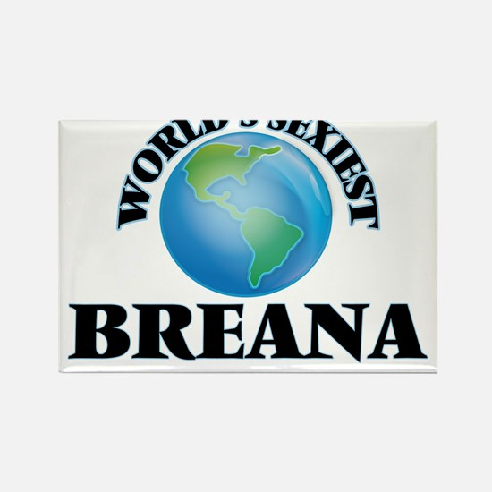World's Sexiest Breana Magnets
