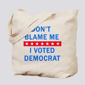 DONT BLAME ME DEMOCRAT Tote Bag