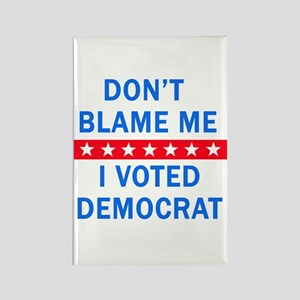DONT BLAME ME DEMOCRAT Rectangle Magnet